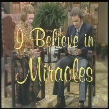 I Believe In Miracles Closing